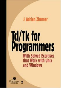 Tcl/Tk for Programmers: With Solved Exercises that Work with Unix and Windows-cover