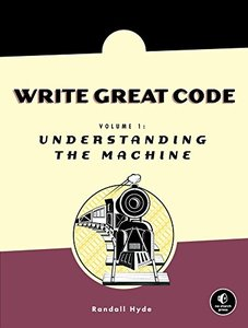 Write Great Code: Understanding the Machine (Paperback)-cover