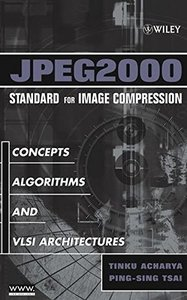 JPEG2000 Standard for Image Compression: Concepts, Algorithms and VLSI Architectures-cover