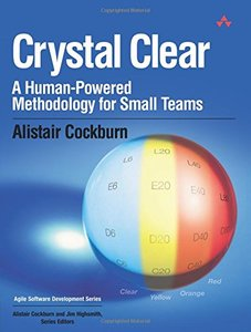 Crystal Clear : A Human-Powered Methodology for Small Teams-cover