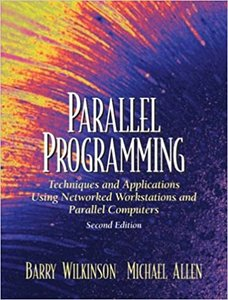Parallel Programming: Techniques and Applications Using Networked Workstations and Parallel Computers, 2/e (Paperback)-cover