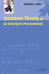 Quantum Theory as an Emergent Phenomenon: The Statistical Mechanics of Matrix Models as the Precursor of Quantum Field Theory-cover
