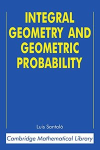 Integral Geometry and Geometric Probability, 2/e-cover