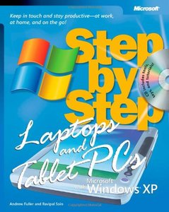 Laptops and Tablet PCs with Microsoft Windows XP Step by Step: Keep in Touch and Stay Productive--At Work, At Home, and On the Go!-cover
