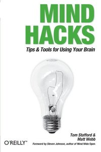 Mind Hacks: Tips & Tricks for Using Your Brain (Paperback)