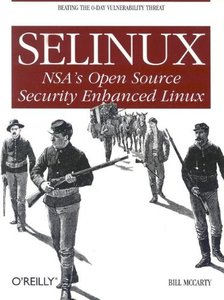 SELinux: NSA's Open Source Security Enhanced Linux (Paperback)-cover