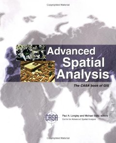 Advanced Spatial Analysis: The CASA Book of GIS-cover