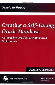 Creating a Self-Tuning Oracle Database: Automating Oracle9i Dynamic SGA Performance-cover