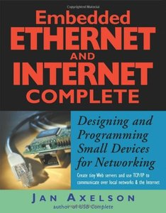 Embedded Ethernet and Internet Complete: Designing and Programming Small Devices for Networking-cover