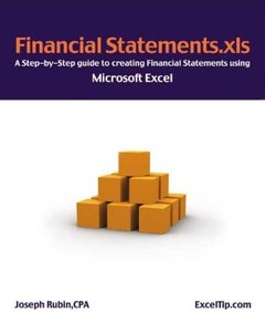Financial Statements.xls: A Step-by-Step Guide to Creating Financial Statements Using Microsoft Excel (Paperback)-cover