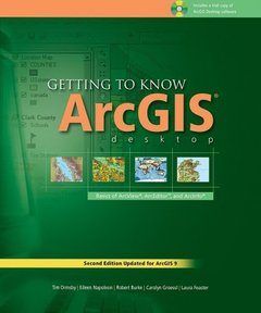 Getting to Know ArcGIS Desktop: The Basics of ArcView, ArcEditor, and ArcInfo Updated for ArcGIS 9, 2/e-cover