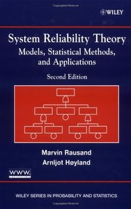 System Reliability Theory: Models, Statistical Methods, and Applications, 2/e-cover