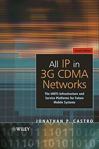 All IP in 3G CDMA Networks: The UMTS Infrastructure and Service Platforms for Future Mobile Systems (Hardcover)-cover