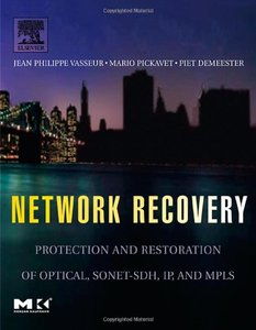 Network Recovery: Protection and Restoration of Optical, SONET-SDH, IP, and MPLS (Hardcover)-cover