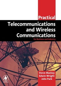 Practical Telecommunications and Wireless Communications: For Business and Industry-cover