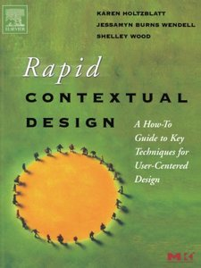 Rapid Contextual Design: A How-to Guide to Key Techniques for User-Centered Design-cover