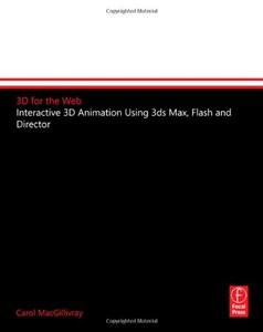 3D for the Web: Interactive 3D animation using 3ds max, Flash and Director (Paperback)-cover