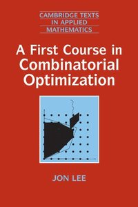 A First Course in Combinatorial Optimization-cover