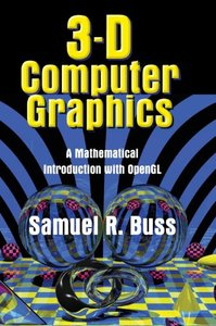 3D Computer Graphics: A Mathematical Introduction with OpenGL (Hardcover)-cover