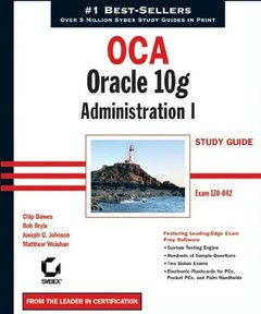 OCA: Oracle 10g Administration I Study Guide (1Z0-042)-cover
