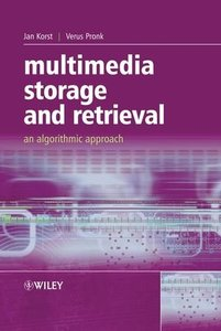 Multimedia Storage and Retrieval: An Algorithmic Approach