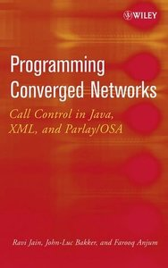 Programming Converged Networks: Call Control in Java, XML, and Parlay/OSA