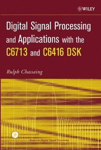 Digital Signal Processing and Applications with the C6713 and C6416 DSK (Topics in Digital Signal Processing)-cover