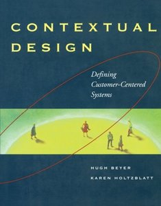 Contextual Design: A Customer-Centered Approach to Systems Designs-cover