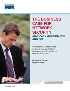 The Business Case for Network Security : Advocacy, Governance, and ROI-cover