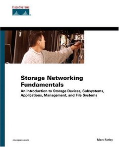 Storage Networking Fundamentals : An Introduction to Storage Devices, Subsystems, Applications, Management, and File Systems