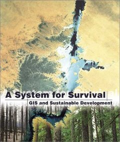 A System for Survival: GIS and Sustainable Development-cover