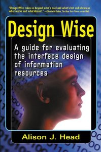 Design Wise: A Guide for Evaluating the Interface Design of Information Resources (Paperback)-cover