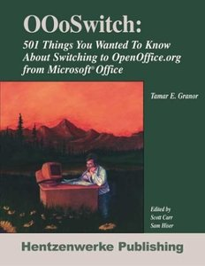 OOoSwitch: 501 Things You Want to Know About Switching OpenOffice.org from Microsoft Office (Paperback)-cover