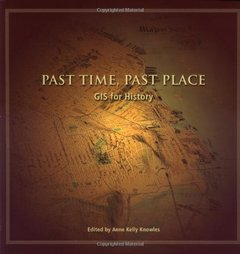 Past Time, Past Place: GIS for History-cover