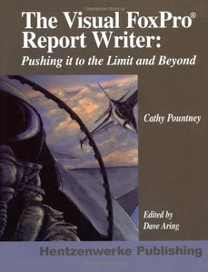 The Visual FoxPro Report Writer: Pushing it to the Limit and Beyond (Paperback)-cover