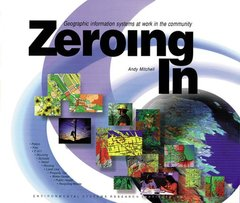 Zeroing in: Geographic Information Systems at Work in the Community (Paperback)-cover