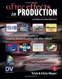 After Effects in Production: A Companion for Creating Motion Graphics, 2/e-cover
