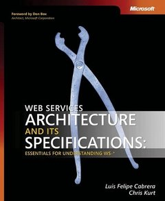 Web Services Architecture and Its Specifications: Essentials for Understanding WS-cover