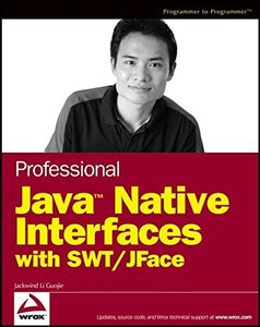 Professional Java small TM/small Native Interfaces with SWT/JFace-cover