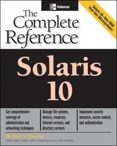 Solaris 10: The Complete Reference