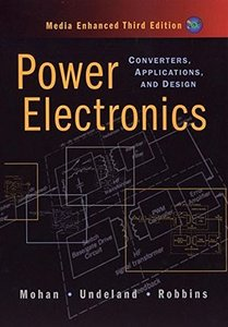 Power Electronics: Converters, Applications, and Design, 3/e Media Enhanced