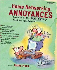 Home Networking Annoyances: How to Fix the Most Annoying Things About Your Home Network-cover