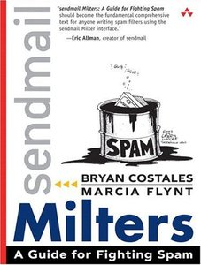 sendmail Milters: A Guide for Fighting Spam-cover