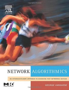 Network Algorithmics: An Interdisciplinary Approach to Designing Fast Networked Devices (Hardcover)-cover