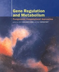 Gene Regulation and Metabolism: Postgenomic Computational Approaches-cover
