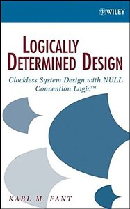Logically Determined Design: Clockless System Design with NULL Convention Logic small TM/small (Hardcover)-cover