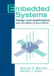 Embedded Systems: Design and Applications with the 68HC12 and HCS12-cover
