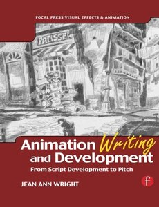 Animation Writing and Development: From Script Development to Pitch (Paperback)-cover