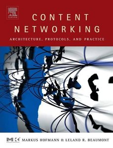 Content Networking: Architecture, Protocols, and Practice-cover