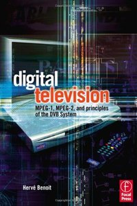 Digital Television: MPEG-1, MPEG-2 and Principles of the DVB System, 2/e-cover